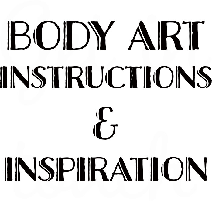 Body Art Instructions and inspiration